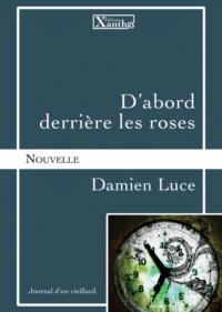 visuel_d_abord_derriere_les_roses_damien_luce_xantho