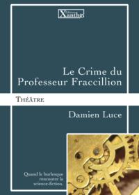 visuel_le_crime_du_professeur_fraccillion_damien_luce_xantho