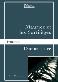 visuel_maurice_et_les_sortileges_damien_luce_editions_xantho