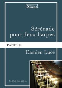 visuel_serenade_pour_deux_harpe_damien_luce_editions_xantho